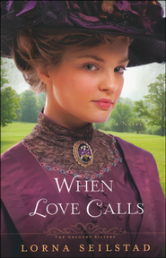When Love Calls by Lorna Seilstad