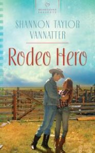 Rodeo Hero by Shannon Taylor Vannatter