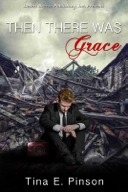 Then There Was Grace by ina Pinson