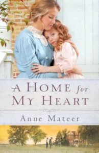 A Home for My Heart by Anne Mateer
