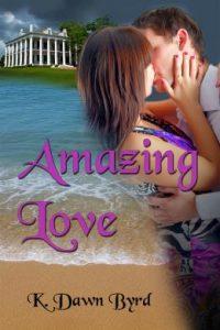 Amazing Love by K Dawn Byrd