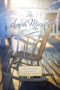 An Amish Miracle by Beth Wiseman, Ruth Reid, and Mary Ellis