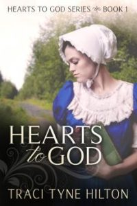 Hearts to God by Traci Tyne Hilton