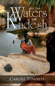 By the Rivers of Kadesh by Carole Towriss