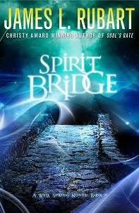 Spirit Bridge by James L. Rubart