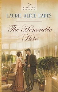 The Honorable Heir by Laurie Alice Eakes