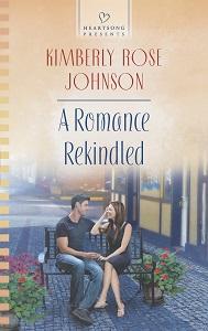 A Romance Rekindled by Kimberly Rose Johnson