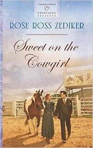 Sweet on the Cowgirl by Rose Ross Zediker
