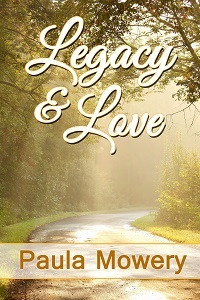 Legacy & Love by Paula Mowery