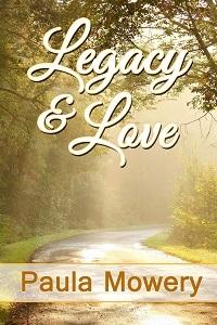 Legacy & Love by Paula Mowery