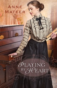 Playing by Heart by Anne Mateer