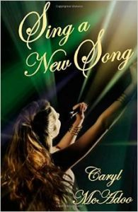 Sing a New Song by Caryl McAdoo