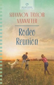 Rodeo Reunion by Shannon Taylor Vannatter