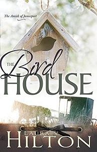 The Bird House by Laura V. Hilton
