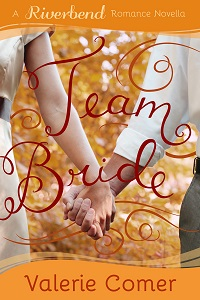 Team Bride by Valerie Comer
