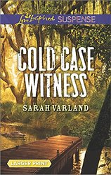 Cold Case Witness by Sarah Varland