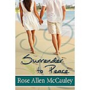 Surrender to Peace by Rose McCauley