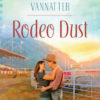 Rodeo Dust by Shannon Vannatter