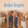 Rodeo Regrets by Shannon Taylor Vannatter