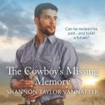 The Cowboy's Missing Memory by Shannon Taylor Vannatter